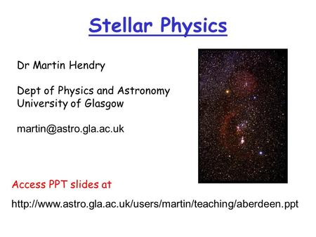Stellar Physics 10 lectures, exploring the development of cosmology, and some of the key ideas of Big Bang theory Access PPT slides at