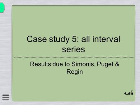 Case study 5: all interval series Results due to Simonis, Puget & Regin.