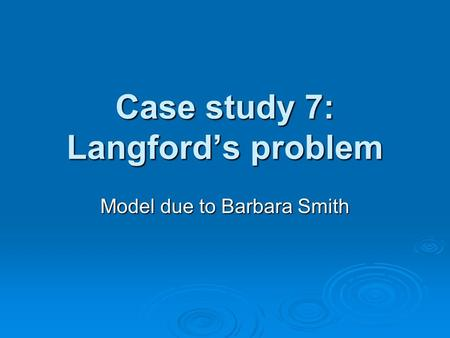 Case study 7: Langfords problem Model due to Barbara Smith.
