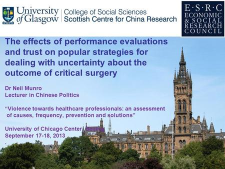 The effects of performance evaluations and trust on popular strategies for dealing with uncertainty about the outcome of critical surgery Dr Neil Munro.