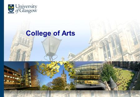 College of Arts. College of Arts - Organisational Structure Head of College & VP (Arts) Murray Pittock College Secretary Catherine Martin Head of Finance.