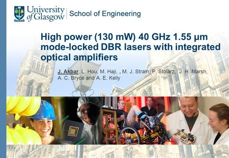 High power (130 mW) 40 GHz 1.55 μm mode-locked DBR lasers with integrated optical amplifiers J. Akbar, L. Hou, M. Haji,, M. J. Strain, P. Stolarz, J. H.
