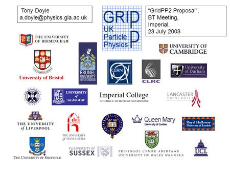 Tony Doyle GridPP2 Proposal, BT Meeting, Imperial, 23 July 2003.