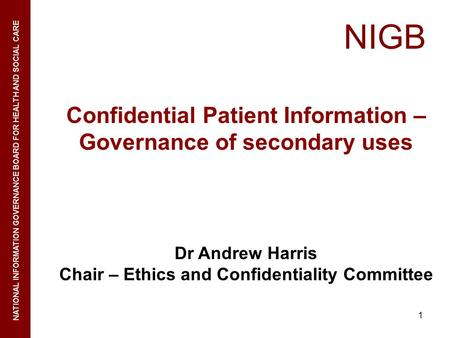 NIGB Confidential Patient Information – Governance of secondary uses