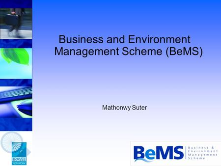 Business and Environment Management Scheme (BeMS) Mathonwy Suter.