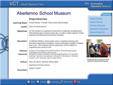 Aberlemno School Museum Documents AuthorsMiss Jill Gibson and Miss Kirsty Spink Aberlemno Primary School Angus Council For the children to experience the.