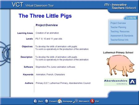 The Three Little Pigs Luthermuir Primary School AuthorsPrimary 5,6,7, Luthermuir Primary, Aberdeenshire Council To develop the skills of animation with.