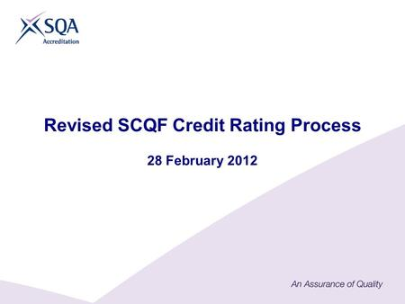 Revised SCQF Credit Rating Process 28 February 2012.