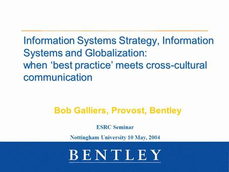Information Systems Strategy, Information Systems and Globalization: when best practice meets cross-cultural communication Information Systems Strategy,
