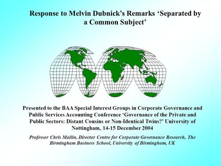 Response to Melvin Dubnicks Remarks Separated by a Common Subject Presented to the BAA Special Interest Groups in Corporate Governance and Public Services.
