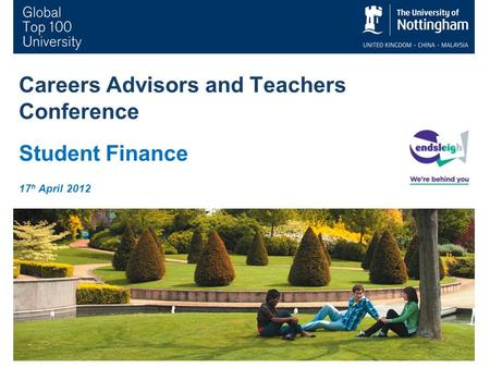 1 Careers Advisors and Teachers Conference Student Finance 17 h April 2012.