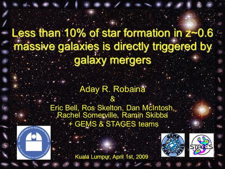 Less than 10% of star formation in z~0.6 massive galaxies is directly triggered by galaxy mergers Aday R. Robaina & Eric Bell, Ros Skelton, Dan McIntosh,