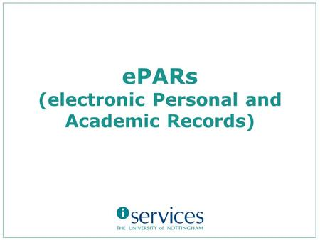 EPARs (electronic Personal and Academic Records).