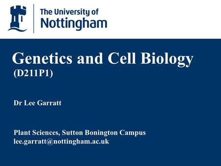 Dr Lee Garratt Genetics and Cell Biology Plant Sciences, Sutton Bonington Campus (D211P1)