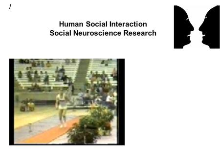 Human Social Interaction Social Neuroscience Research 1.