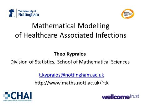 Mathematical Modelling of Healthcare Associated Infections Theo Kypraios Division of Statistics, School of Mathematical Sciences