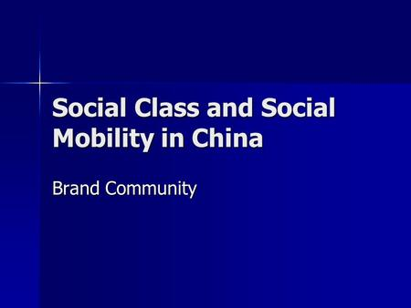 Social Class and Social Mobility in China Brand Community.