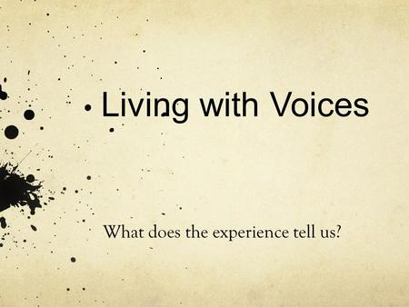 Living with Voices What does the experience tell us?