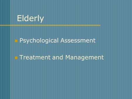 Elderly Psychological Assessment Treatment and Management.
