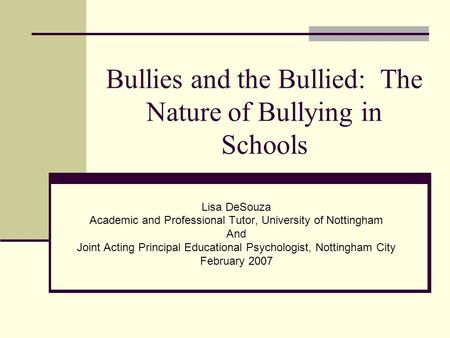 Bullies and the Bullied: The Nature of Bullying in Schools