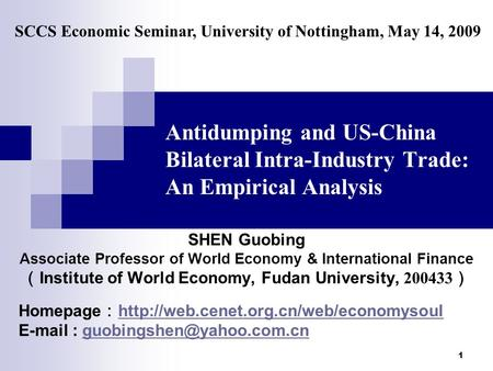 1 Antidumping and US-China Bilateral Intra-Industry Trade: An Empirical Analysis SHEN Guobing Associate Professor of World Economy & <strong>International</strong> Finance.