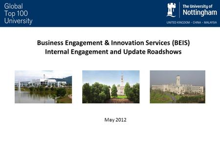 Business Engagement & Innovation Services (BEIS) Internal Engagement and Update Roadshows May 2012.