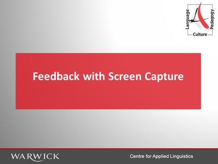 Centre for Applied Linguistics Feedback with Screen Capture.