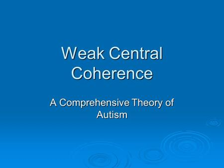 Weak Central Coherence