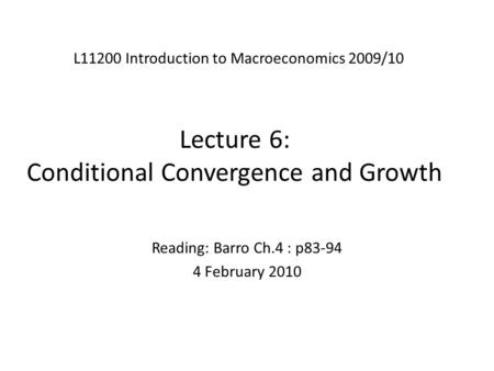 Lecture 6: Conditional Convergence and Growth