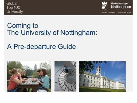 Coming to The University of Nottingham: A Pre-departure Guide.