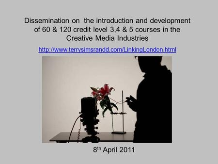 Dissemination on the introduction and development of 60 & 120 credit level 3,4 & 5 courses in the Creative Media Industries