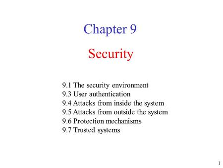 Chapter 9 Security 9.1 The security environment