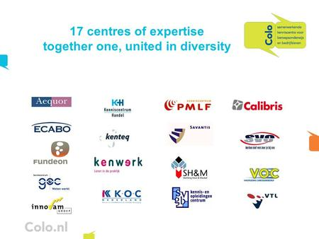 17 centres of expertise together one, united in diversity.