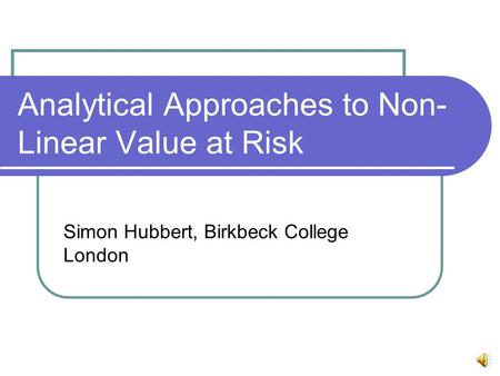 Analytical Approaches to Non-Linear Value at Risk
