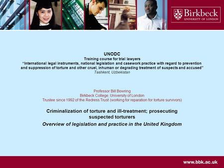 UNODC Training course for trial lawyers International legal instruments, national legislation and casework practice with regard to prevention and suppression.