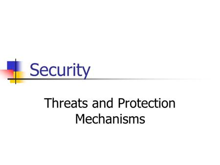 Threats and Protection Mechanisms