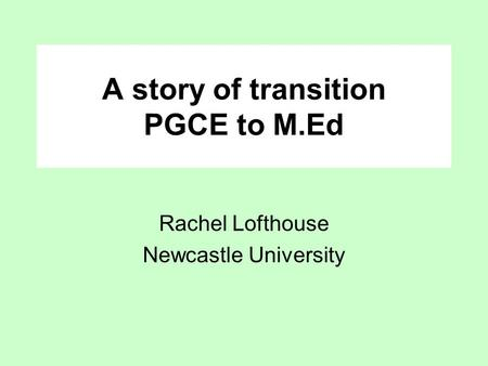 A story of transition PGCE to M.Ed
