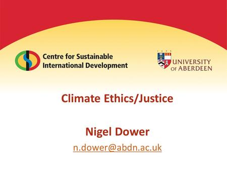 Climate Ethics/Justice Nigel Dower