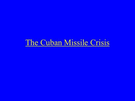 The Cuban Missile Crisis. The United States and Latin America 1823 Monroe Doctrine Monroe Doctrine – The US wishing to prevent any foreign power becoming.