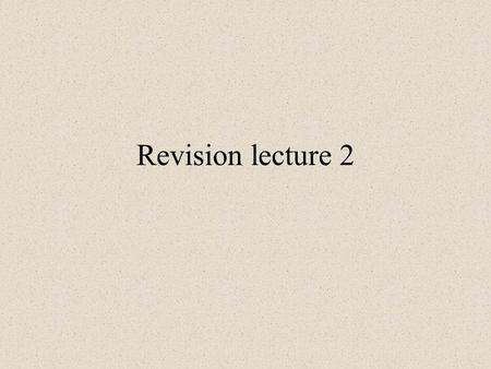 Revision lecture 2. Lectures 9-10 Temporal locations.
