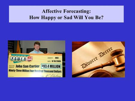 Affective Forecasting: How Happy or Sad Will You Be?
