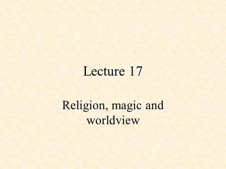 Religion, magic and worldview