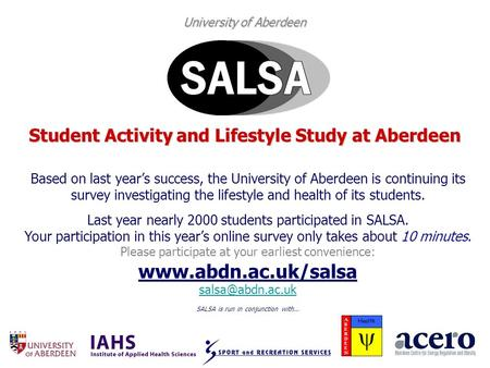 University of Aberdeen Student Activity and Lifestyle Study at Aberdeen Based on last years success, the University of Aberdeen is continuing its survey.