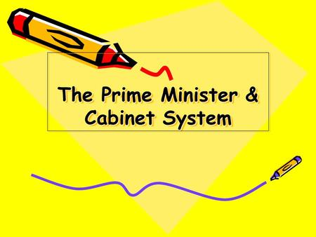 The Prime Minister & Cabinet System 1.Introduction 2. Membership (a) The Prime Minister (b) Selection of other Ministers 3.The PM and Organisation of.