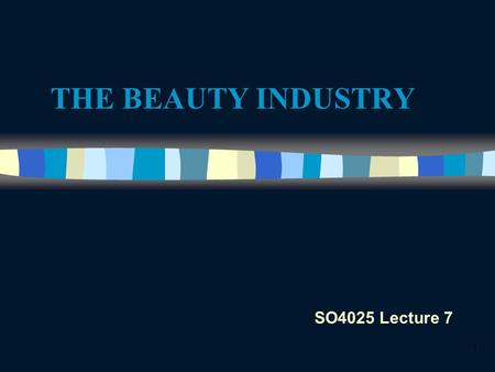 1 THE BEAUTY INDUSTRY SO4025 Lecture 7. 2 Whats so wrong with beauty/ fashion? n Criticisms in the popular press – Insensitivity to historical injustice.