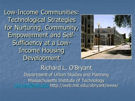 Low-Income Communities: Technological Strategies for Nurturing, Community, Empowerment and Self- Sufficiency at a Low- Income Housing Development Richard.