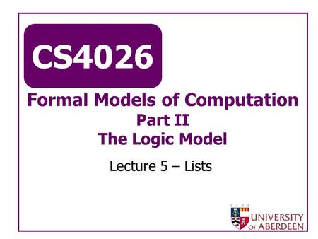 Formal Models of Computation Part II The Logic Model