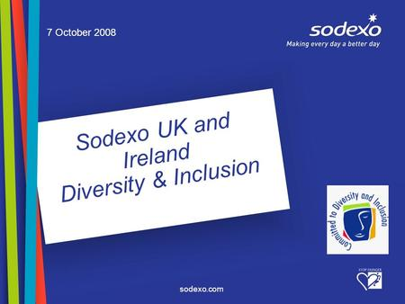 Sodexo.com Sodexo UK and Ireland Diversity & Inclusion 7 October 2008.