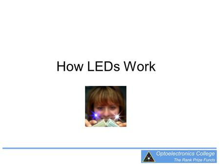 How LEDs Work. Why are LEDs important? Most lamps emit light by using an electric current to heat a filament wire to a high temperature (white hot) This.