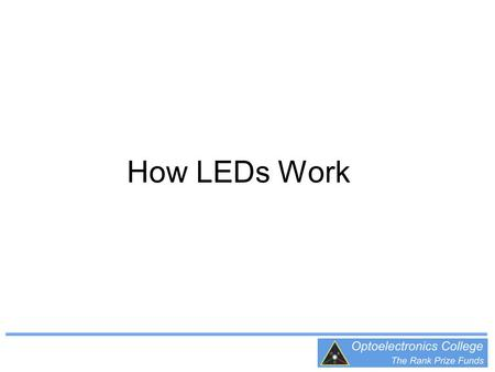 How LEDs Work. New Lamps for Old Most lamps emit light by using an electric current to heat a filament wire to a high temperature (white hot) This is.